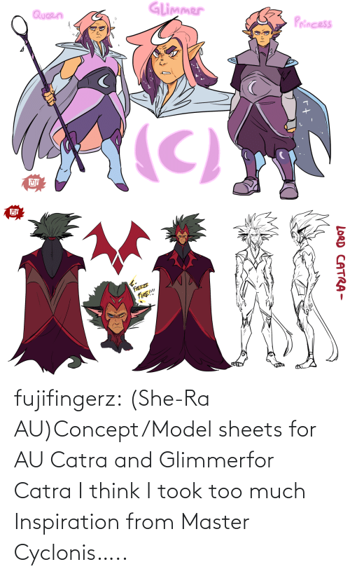 Inspiration: fujifingerz:  (She-Ra AU)Concept/Model sheets for AU Catra and Glimmerfor Catra I think I took too much Inspiration from Master Cyclonis…..