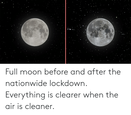 cleaner: Full moon before and after the nationwide lockdown. Everything is clearer when the air is cleaner.