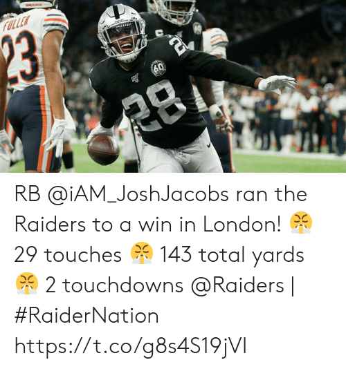 iam: FULLER  23  60  క RB @iAM_JoshJacobs ran the Raiders to a win in London!  😤 29 touches 😤 143 total yards 😤 2 touchdowns  @Raiders | #RaiderNation https://t.co/g8s4S19jVI