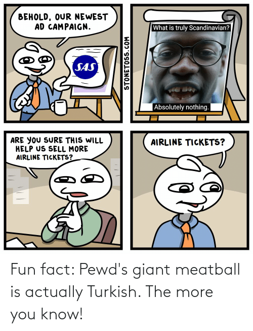 Giant: Fun fact: Pewd's giant meatball is actually Turkish. The more you know!