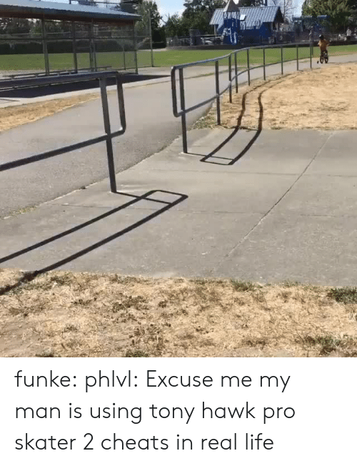 Hawkes: funke:  phlvl: Excuse me my man is using tony hawk pro skater 2 cheats in real life
