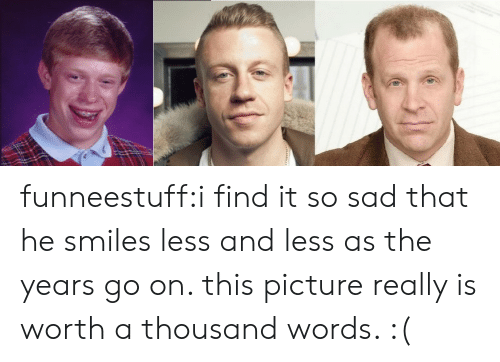 Tumblr, Blog, and Http: funneestuff:i find it so sad that he smiles less and less as the years go on. this picture really is worth a thousand words. :(