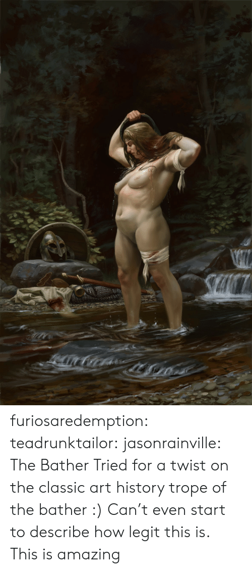 art history: furiosaredemption: teadrunktailor:  jasonrainville:  The Bather Tried for a twist on the classic art history trope of the bather :)  Can't even start to describe how legit this is.   This is amazing