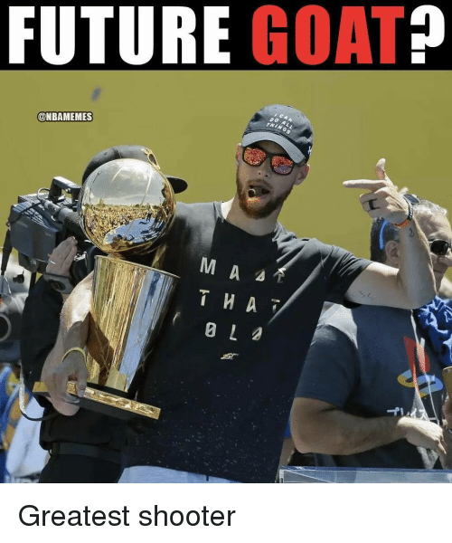 Future, Nba, and Goat: FUTURE GOAT?  @NBAMEMES Greatest shooter