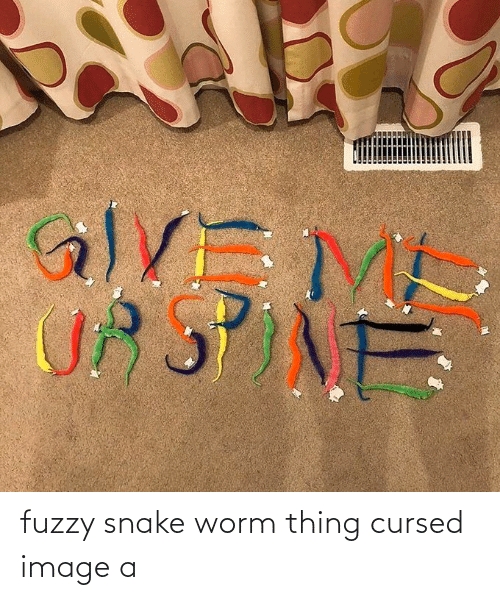 worm: fuzzy snake worm thing cursed image a