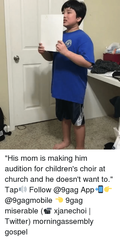 """miser: g """"His mom is making him audition for children's choir at church and he doesn't want to."""" Tap🔊 Follow @9gag App📲👉@9gagmobile 👈 9gag miserable (📹 xjanechoi 
