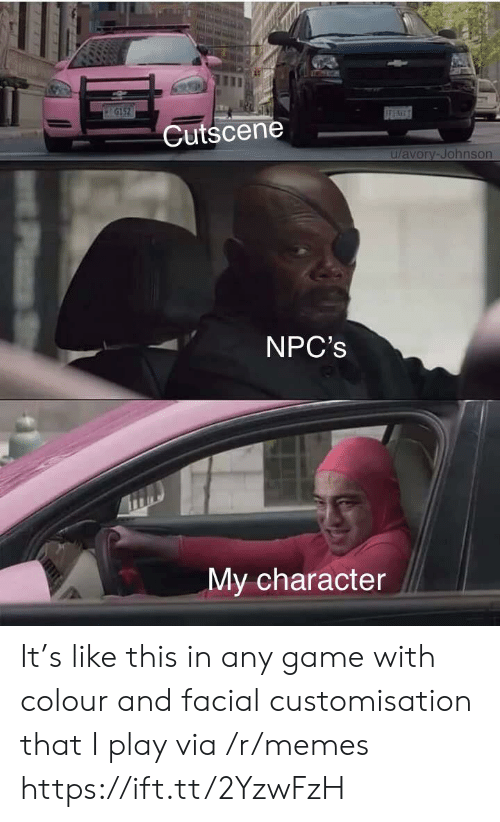 Memes, Game, and Character: G12  Cutscene  u/avory-Johnson  NPC's  My character  Pzza It's like this in any game with colour and facial customisation that I play via /r/memes https://ift.tt/2YzwFzH