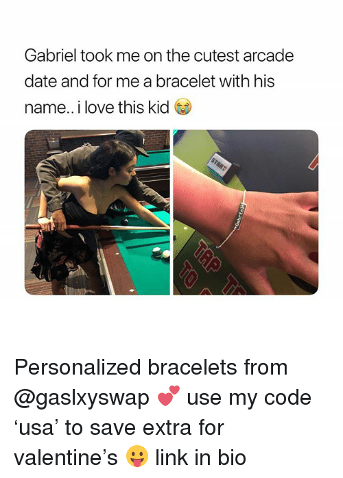 Love, Date, and Link: Gabriel took me on the cutest arcade  date and for me a bracelet with his  name..i love this kid Personalized bracelets from @gaslxyswap 💕 use my code 'usa' to save extra for valentine's 😛 link in bio
