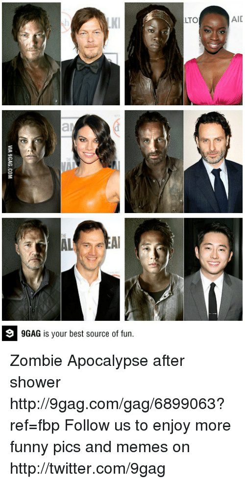 lto: GAG is your best source of fun.  LTO  AIC Zombie Apocalypse after shower http://9gag.com/gag/6899063?ref=fbp  Follow us to enjoy more funny pics and memes on http://twitter.com/9gag