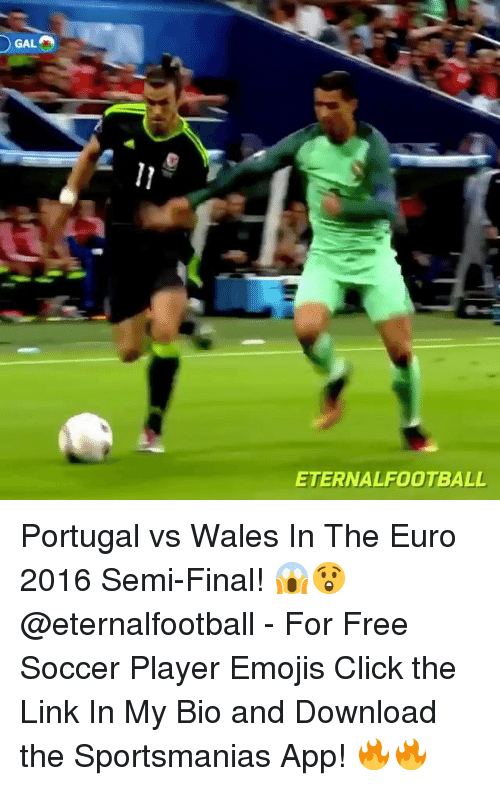 downloader: GAL  ETERNALFOOTBALL Portugal vs Wales In The Euro 2016 Semi-Final! 😱😲 @eternalfootball - For Free Soccer Player Emojis Click the Link In My Bio and Download the Sportsmanias App! 🔥🔥