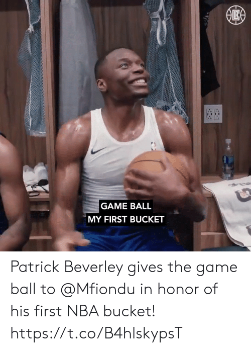patrick: GAME BALL  MY FIRST BUCKET Patrick Beverley gives the game ball to @Mfiondu in honor of his first NBA bucket!    https://t.co/B4hlskypsT
