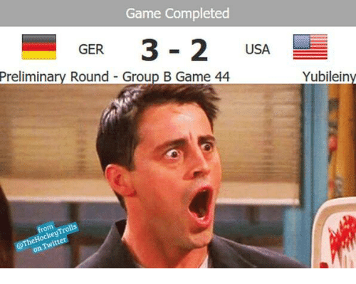 preliminary: Game Completed  GER  3 2 USA  Preliminary Round Group B Game 44  Then twitte  Yubilein
