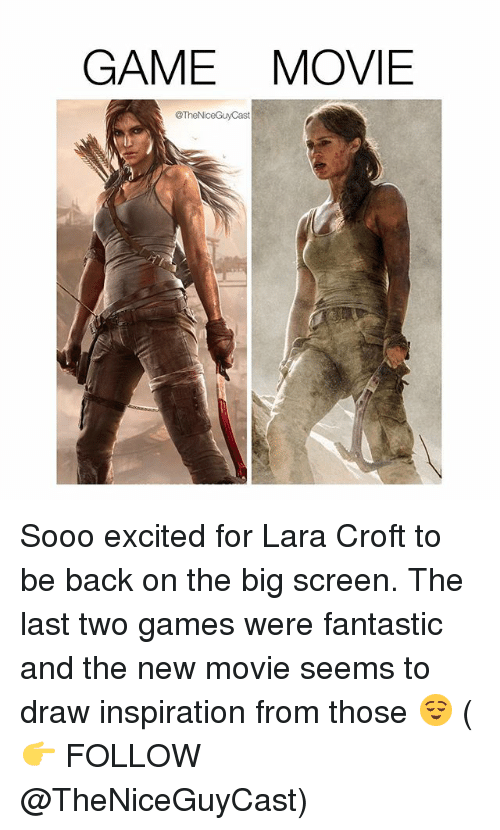lara croft: GAME MOVIE  TheNiceGuy Cast Sooo excited for Lara Croft to be back on the big screen. The last two games were fantastic and the new movie seems to draw inspiration from those 😌 ( 👉 FOLLOW @TheNiceGuyCast)