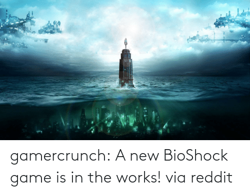 Gaming: gamercrunch: A new BioShock game is in the works! via reddit