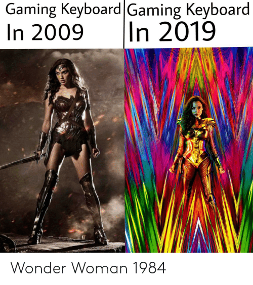 Wonder Woman: Gaming Keyboard|Gaming Keyboard  In 2009  |In 2019 Wonder Woman 1984