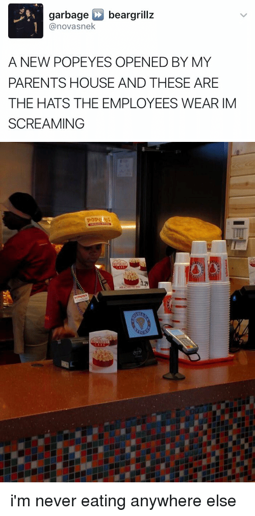 Nek: garbage  C beargrillz  1 @novas nek.  A NEW POPEYES OPENED BY MY  PARENTS HOUSE AND THESE ARE  THE HATS THE EMPLOYEES WEAR IM  SCREAMING   popetes i'm never eating anywhere else