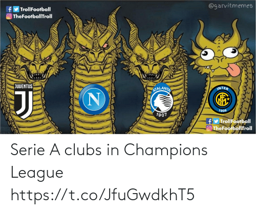 Juventus: @garvitmemes  TrollFootball  f  O TheFootballITroll  JUVENTUS  INTER  ATALANTA  1908  1907  fy TrollFootball  OTheFootballfroll Serie A clubs in Champions League https://t.co/JfuGwdkhT5