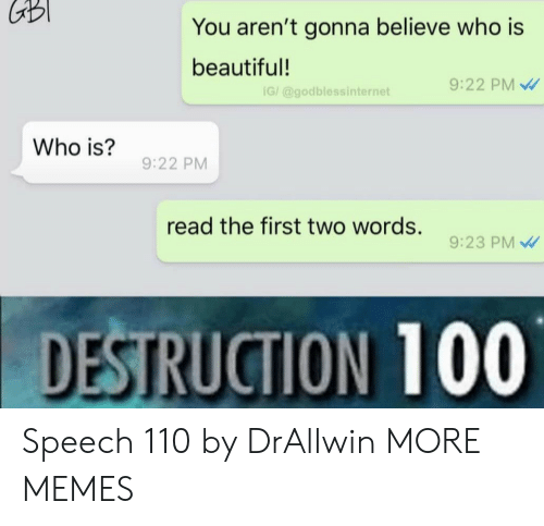 Anaconda, Andrew Bogut, and Beautiful: GB  You aren't gonna believe who is  beautiful!  9:22 PM  G/ @godblessinternet  Who is?  9:22 PM  read the first two words.  9:23 PM  DESTRUCTION 100 Speech 110 by DrAllwin MORE MEMES