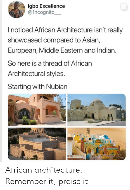 Praise: gbo Excellence  @1ncognito  Inoticed African Architecture isn't really  showcased compared to Asian,  European, Middle Eastern and Indian.  So here is a thread of African  Architectural styles.  Starting with Nubian  wwwww African architecture. Remember it, praise it