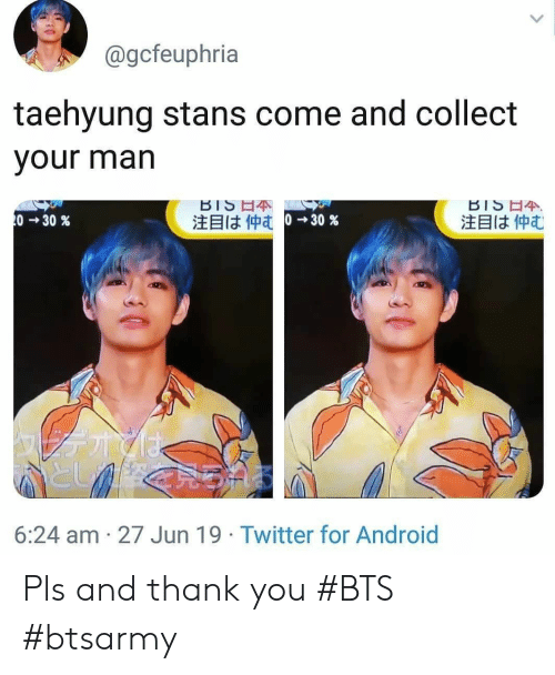 your man: @gcfeuphria  taehyung stans come and collect  your man  BIS 4  注目は仲む  BISE4  0 30 %  注目は仲む 0→ 30%  としく  6:24 am 27 Jun 19 Twitter for Android Pls and thank you #BTS #btsarmy