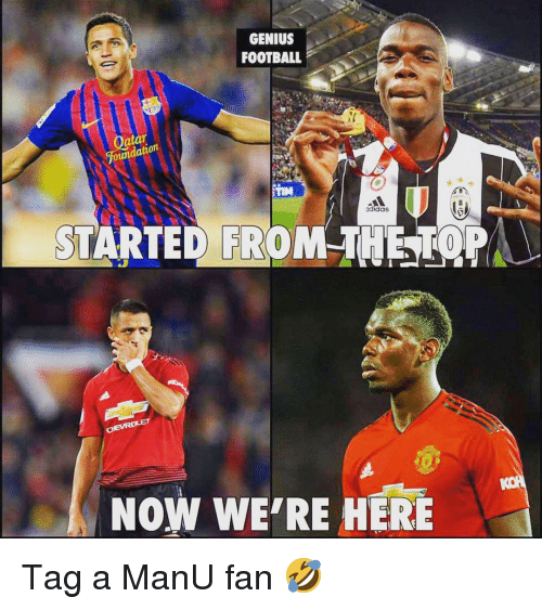 Adidas, Football, and Memes: GENIUS  FOOTBALL  atat  adidas  STARTED FROMTHETOPA  NOW WE'RE HERE Tag a ManU fan 🤣