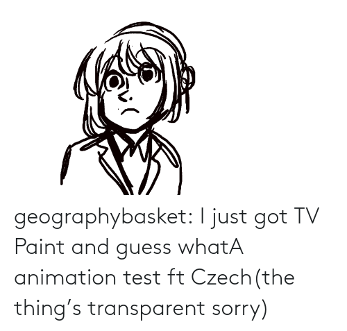 /tv/ : geographybasket:  I just got TV Paint and guess whatA animation test ft Czech(the thing's transparent sorry)