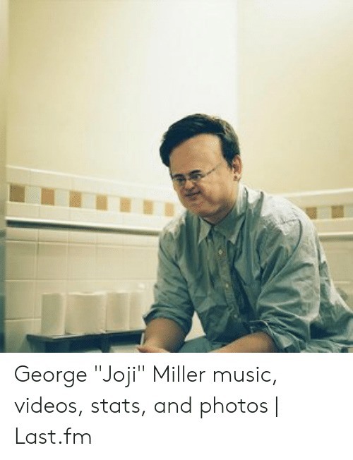 "Joji Miller: George ""Joji"" Miller music, videos, stats, and photos 