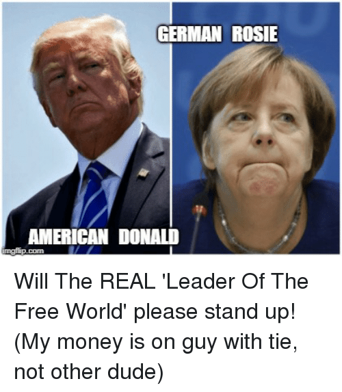 Dude, Money, and Rosie: GERMAN ROSIE  AMERICAN DONALD