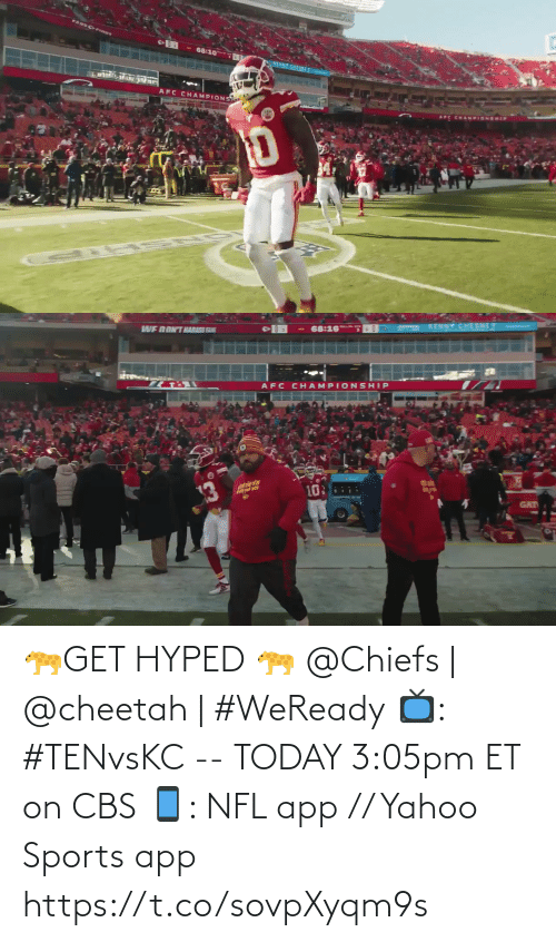 app: 🐆GET HYPED 🐆   @Chiefs | @cheetah | #WeReady  📺: #TENvsKC -- TODAY 3:05pm ET on CBS 📱: NFL app // Yahoo Sports app https://t.co/sovpXyqm9s