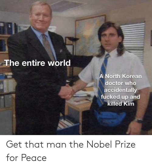 Peace: Get that man the Nobel Prize for Peace