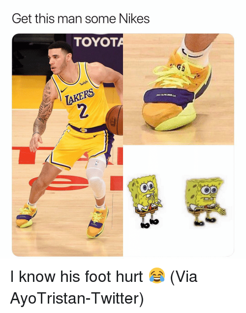 nikes: Get this man some Nikes  TOYOT  Ke I know his foot hurt 😂 (Via ‪AyoTristan‬-Twitter)