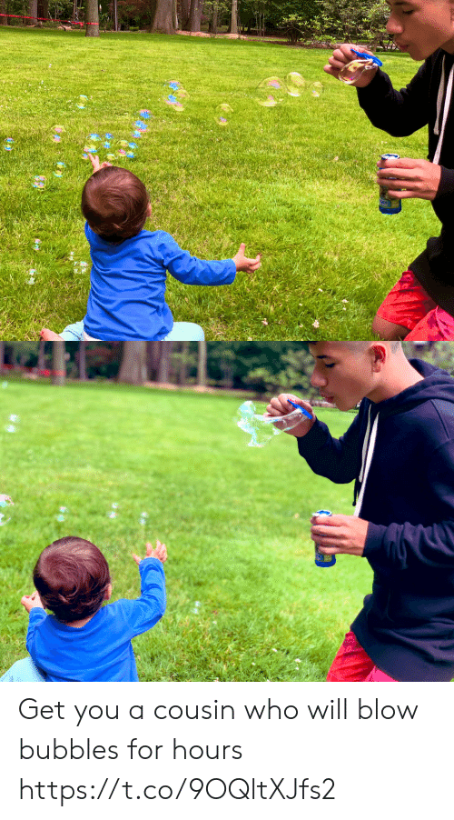 bubbles: Get you a cousin who will blow bubbles for hours https://t.co/9OQltXJfs2