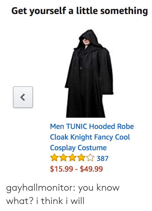 Tumblr, Blog, and Cool: Get yourself a little something  Men TUNIC Hooded Robe  Cloak Knight Fancy Cool  Cosplay Costume  AKA387  $15.99-$49.99 gayhallmonitor: you know what? i think i will