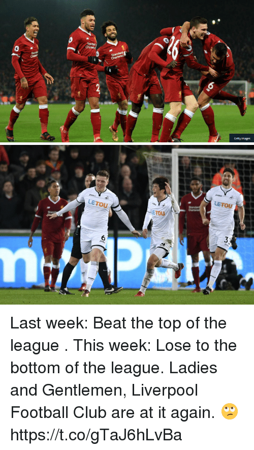Club, Football, and Memes: Getty Images   LETOU  Joma Last week: Beat the top of the league .  This week: Lose to the bottom of the league.  Ladies and Gentlemen, Liverpool Football Club are at it again. 🙄 https://t.co/gTaJ6hLvBa