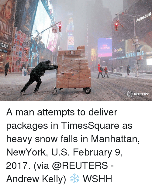 Memes, 🤖, and Newyork: GGAGE  THIS  JANUARY  Asistant  IVERI A man attempts to deliver packages in TimesSquare as heavy snow falls in Manhattan, NewYork, U.S. February 9, 2017. (via @REUTERS - Andrew Kelly) ❄️ WSHH