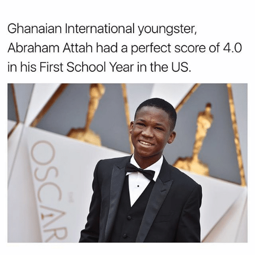 Memes, School, and Abraham: Ghanaian International youngster,  Abraham Attah had a perfect score of 4.0  in his First School Year in the US.