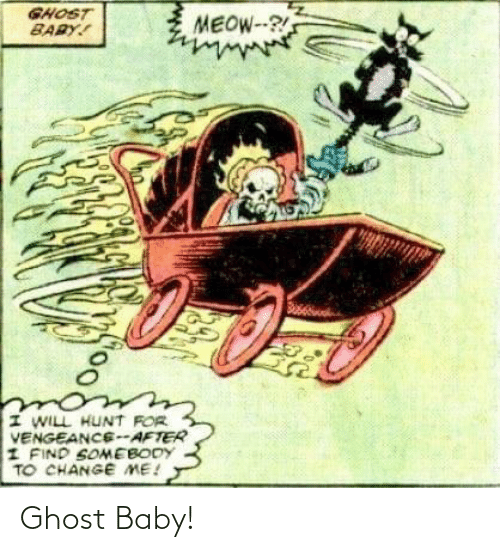 Ghost: Ghost Baby!