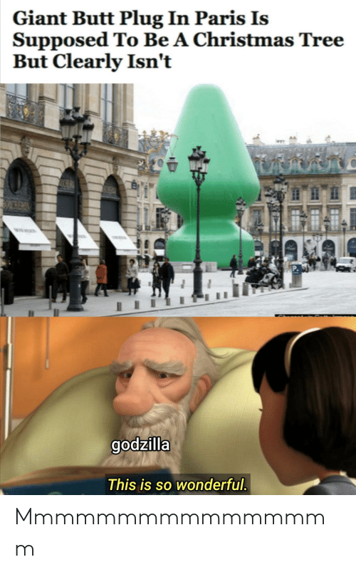 Clearly: Giant Butt Plug In Paris Is  Supposed To Be A Christmas Tree  But Clearly Isn't  godzilla  This is so wonderful. Mmmmmmmmmmmmmmmm