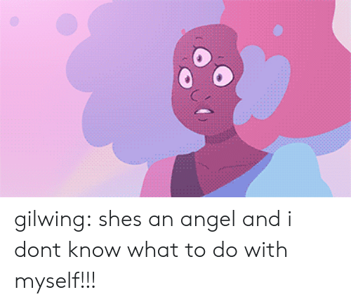 Angeler: gilwing:  shes an angel and i dont know what to do with myself!!!