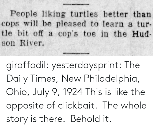 Philadelphia: giraffodil: yesterdaysprint:   The Daily Times, New Philadelphia, Ohio, July 9, 1924   This is like the opposite of clickbait.  The whole story is there.  Behold it.