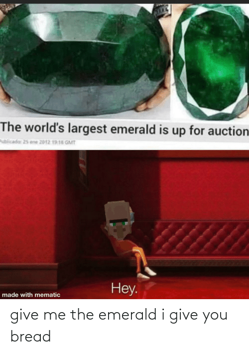 give me: give me the emerald i give you bread