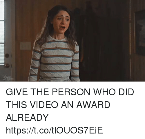 Video, Girl Memes, and Who: GIVE THE PERSON WHO DID THIS VIDEO AN AWARD ALREADY https://t.co/tlOUOS7EiE