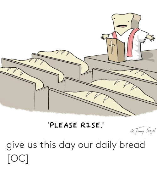 Give: give us this day our daily bread [OC]