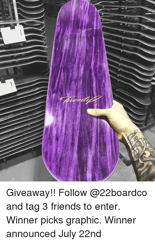 Friends, Skate, and July: Giveaway!! Follow @22boardco and tag 3 friends to enter. Winner picks graphic. Winner announced July 22nd