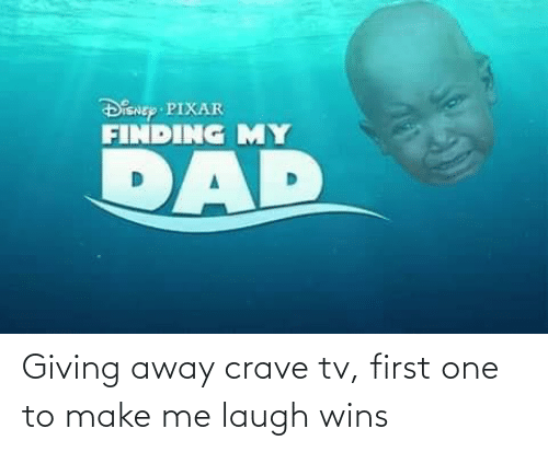 make me laugh: Giving away crave tv, first one to make me laugh wins