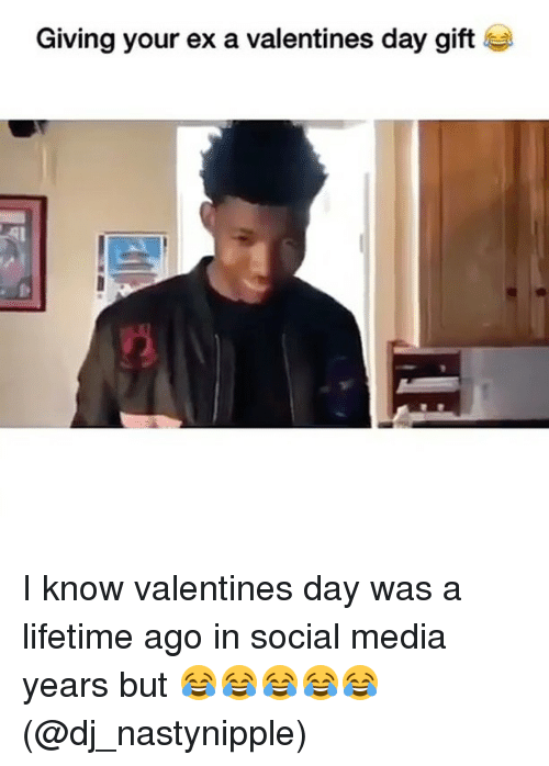 Valentin: Giving your ex a valentines day gift I know valentines day was a lifetime ago in social media years but 😂😂😂😂😂 (@dj_nastynipple)