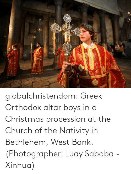 Church: globalchristendom: Greek Orthodox altar boys in a Christmas procession at the Church of the Nativity in Bethlehem, West Bank. (Photographer: Luay Sababa - Xinhua)