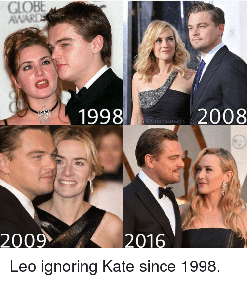 Magic, Leo, and Cinema: GLOBE  AWARI  1998  2008  @cinema.magic  2009  2016 Leo ignoring Kate since 1998.