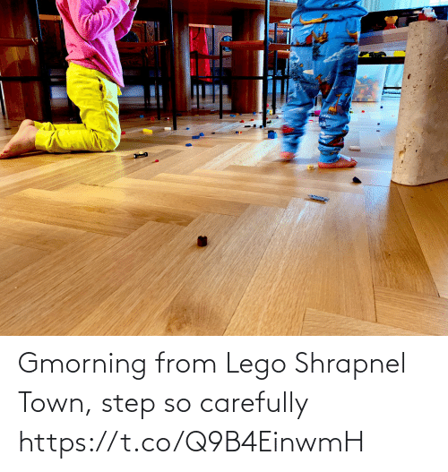 memes: Gmorning from Lego Shrapnel Town, step so carefully https://t.co/Q9B4EinwmH