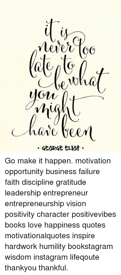 Go Make It Happen Motivation Opportunity Business Failure Faith